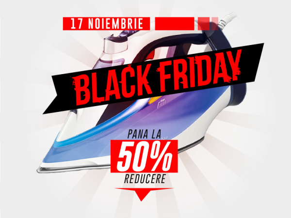 Fier de calcat Black Friday 2017